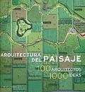 ARQUITECTURA Y PAISAJE : 1000 IDEAS DE 100 ARQUITECTOS