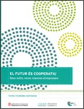 EL FUTUR ÈS COOPERATIU : NOUS ESTILS, NOVES MANERES D´EMPRENDE
