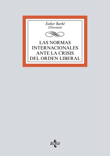 LAS NORMAS INTERNACIONALES ANTE LA CRISIS DEL ORDEN LIBERAL.