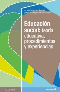 EDUCACIÓN SOCIAL: TEORÍA EDUCATIVA, PROCEDIMIENTOS Y EXPERIENCIAS.