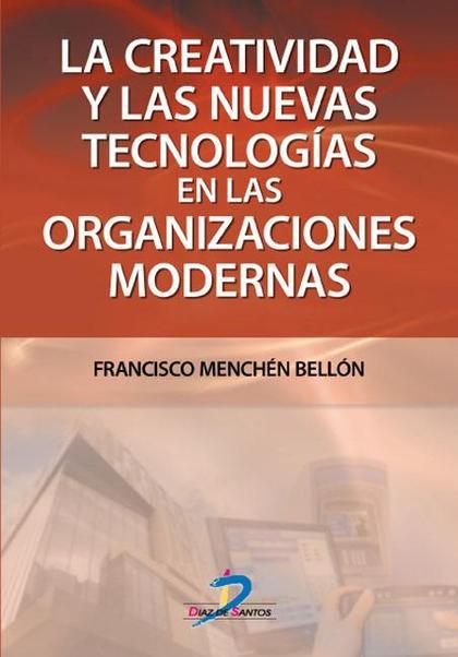 LA CREATIVIDAD Y LAS NUEVAS TECNOLOGÍAS EN LAS ORGANIZACIONES MODERNAS