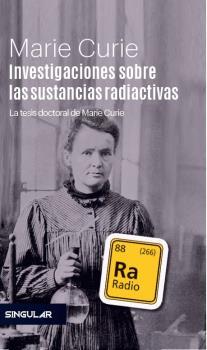 INVESTIGACIONES SOBRE LAS SUSTANCIAS RADIACTIVAS                                LA TESIS DOCTOR
