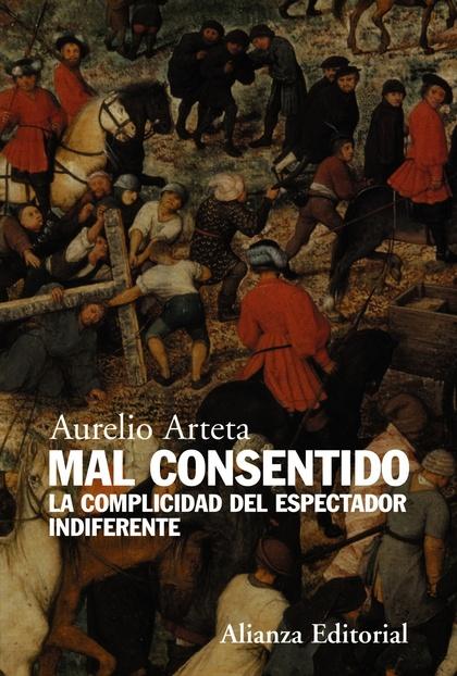 MAL CONSENTIDO : LA COMPLICIDAD DEL ESPECTADOR INDIFERENTE