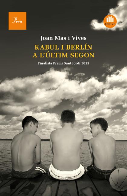 KABUL I BERLÍN A L´ÚLTIM SEGON : FINALISTA PREMI SANT JORDI 2011