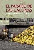 EL PARAÍSO DE LAS GALLINAS. FALSA NOVELA DE RUMORES Y MIOSTERIOS