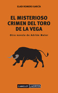EL MISTERIOSO CRIMEN DEL TORO DE LA VEGA. OTRA NOVELA DE ADRIÁN MOLER