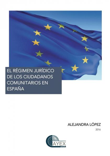 EL RÉGIMEN JURÍDICO DE LOS CIUDADANOS COMUNITARIOS EN ESPAÑA
