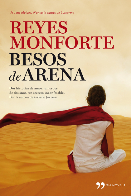 BESOS DE ARENA : DOS HISTORIAS DE AMOR, UN CRUCE DE DESTINOS, UN SECRETO INCONFESABLE