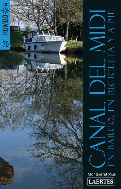 CANAL DEL MIDI. EN BARCO, EN BICILETA Y A PIE
