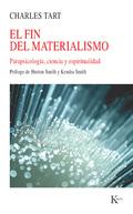 EL FIN DEL MATERIALISMO : PARAPSICOLOGÍA, CIENCIA Y ESPIRITUALIDAD