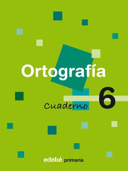 ORTOGRAFÍA, EDUCACIÓN PRIMARIA, 1 CICLO. CUADERNO 6