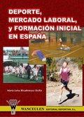 DEPORTE, MERCADO LABORAL Y FORMACIÑN INICIAL EN ESPAÐA.