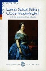 CATÁLOGO DE EXPOSICIÓN DE ECONOMÍA, SOCIEDAD POLÍTICA Y CULTURAL EN LA ESPAÑA DE ISABEL II