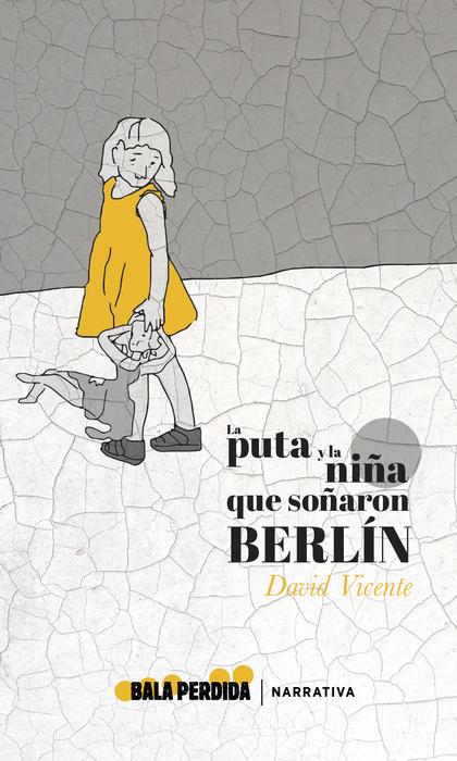LA PUTA Y LA NIÑA QUE SOÑARON BERLÍN.