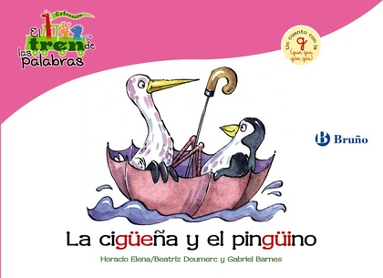 LA CIGÜEÑA Y EL PINGÜINO. UN CUENTO CON LA G (GUE, GUI, GÜE, GÜI)