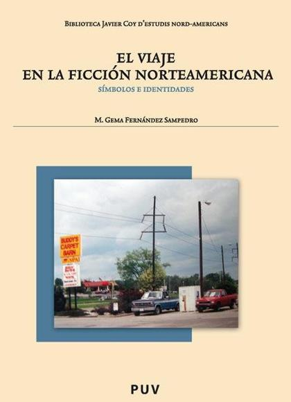 EL VIAJE EN LA FICCIÓN NORTEAMERICANA : SÍMBOLOS E IDENTIDADES