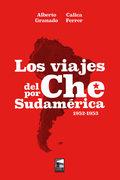 LOS VIAJES DEL CHE POR SUDAMÉRICA 1952-1953.