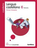 PROYECTO LA CASA DEL SABER, LENGUA CASTELLANA, 6 EDUCACIÓN PRIMARIA. 1 TRIMESTRE. CUADERNO