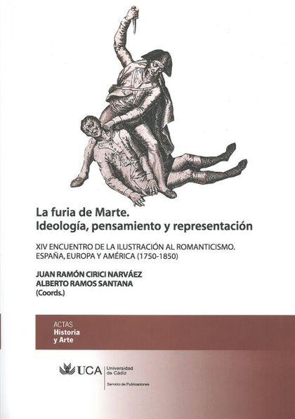 LA FURIA DE MARTE : IDEOLOGÍA, PENSAMIENTO Y REPRESENTACIÓN
