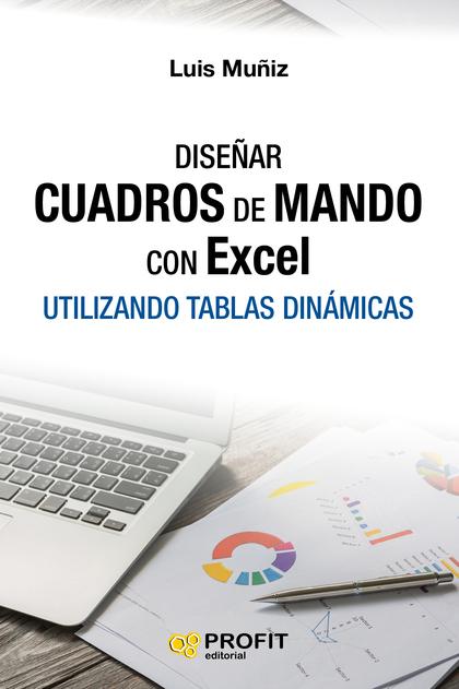 DISEÑAR CUADROS DE MANDO CON EXCEL. UTILIZANDO TABLAS DINÁMICAS