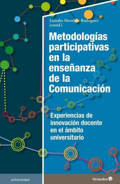 METODOLOGÍAS PARTICIPATIVAS EN LA ENSEÑANZA DE LA COMUNICACIÓN. EXPERIENCIAS DE INNOVACIÓN DOCE