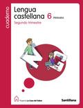 PROYECTO LA CASA DEL SABER, LENGUA CASTELLANA, 6 EDUCACIÓN PRIMARIA. 2 TRIMESTRE. CUADERNO