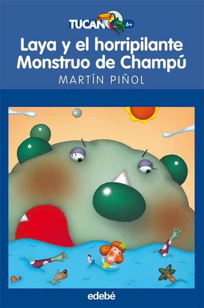 LAYA Y EL HORRIPILANTE MONSTRUO DE CHAMPÚ