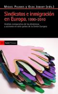 SINDICATOS E INMIGRACIÓN EN EUROPA, 1990-2010. ANÁLISIS COMPARATIVO DE LAS DINÁMICAS Y ACCIONES