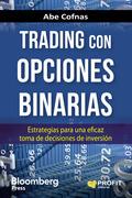 TRADING CON OPCIONES BINARIAS. ESTRATEGIAS PARA UNA EFICAZ TOMA DE DECISIONES DE INVERSIÓN