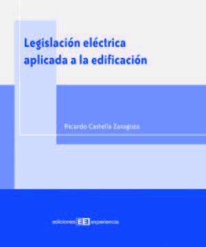 LEGISLACIÓN ELÉCTRICA APLICADA A LA EDIFICACIÓN