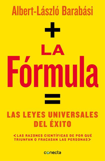 LA FÓRMULA. LAS LEYES UNIVERSALES DEL ÉXITO