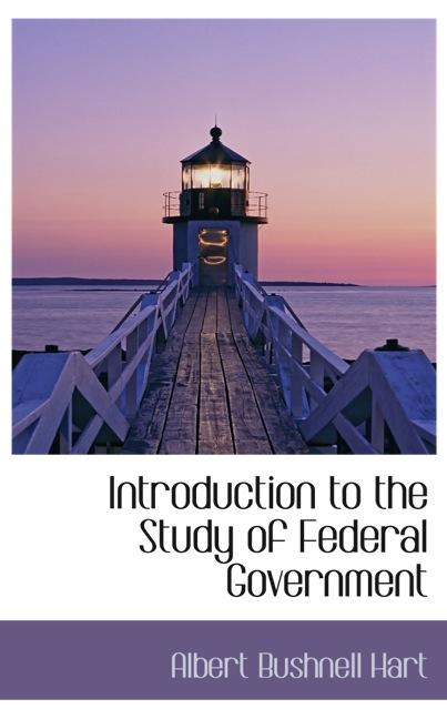 Introduction to the Study of Federal Government
