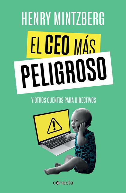 EL CEO MÁS PELIGROSO. Y OTROS CUENTOS PARA DIRECTIVOS