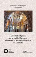 LIBERTAD RELIGIOSA EN LA UNIÓN EUROPEA: EL CASO DE LA MEZQUITA-CATEDRAL DE CÓRDO.