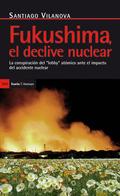 FUKUSHIMA, EL DECLIVE NUCLEAR : LA CONSPIRACIÓN DEL ´LOBBY´ ATÓMICO ANTE EL IMPACTO DEL ACCIDEN