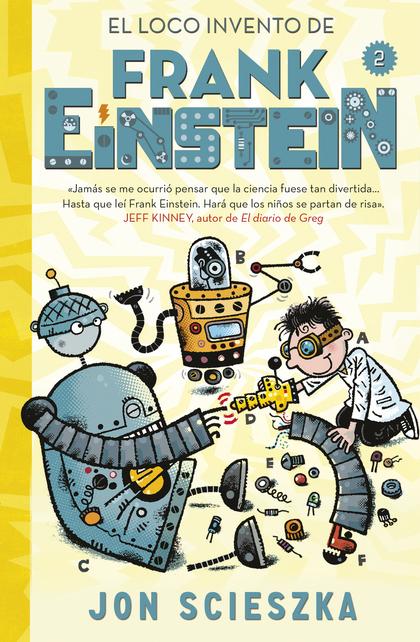 EL LOCO INVENTO DE FRANK EINSTEIN (SERIE FRANK EINSTEIN 2).