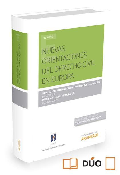 NUEVAS ORIENTACIONES DEL DERECHO CIVIL EN EUROPA (PAPEL + E-BOOK).
