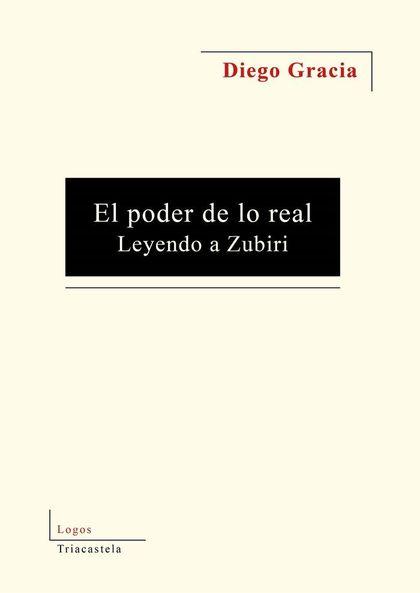 EL PODER DE LO REAL : LEYENDO A ZUBIRI