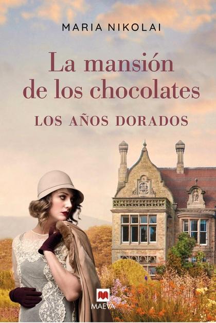 LA MANSIÓN DE LOS CHOCOLATES - LOS AÑOS DORADOS                                 TRAS EL ÉXITO D