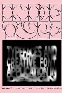 INDIE TYPE - TYPEFACES AND CREATIVE FONT APPLICATIONS IN DESIGN.