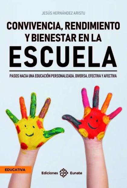 CONVIVENCIA, RENDIMIENTO Y BIENESTAR EN LA ESCUELA. PASOS HACIA UNA EDUCACION PERSONALIZADA, DI