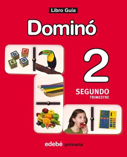 DOMINÓ, 2 EDUCACIÓN PRIMARIA. 2 TRIMESTRE. LIBRO GUÍA