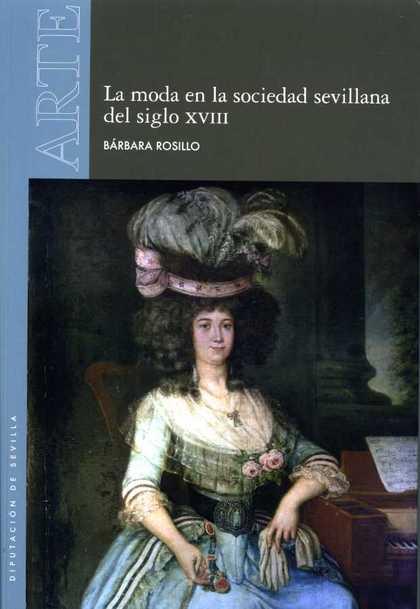 LA MODA EN LA SOCIEDAD SEVILLANA DEL SIGLO XVIII.