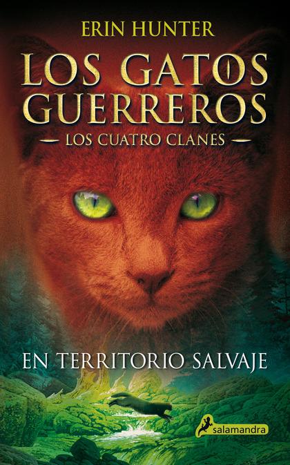 LOS GATOS GUERREROS I. EN TERRITORIO SALVAJE