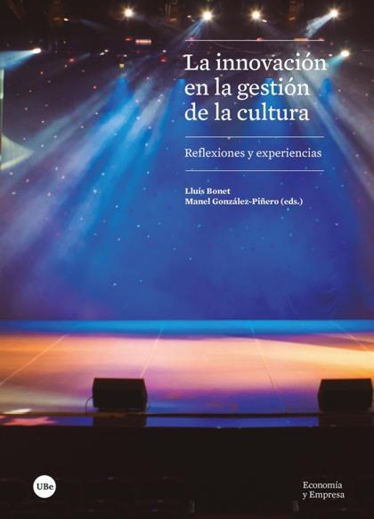 LA INNOVACIÓN EN LA GESTIÓN DE LA CULTURA                                       REFLEXIONES Y E