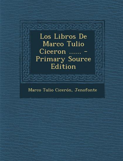 LOS LIBROS DE MARCO TULIO CICERON ......