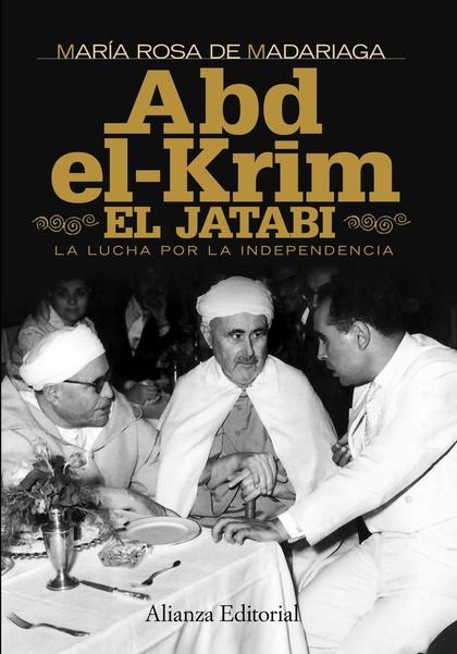ABD-EL-KRIM EL JATABI : LA LUCHA POR LA INDEPENDENCIA