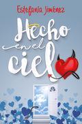 HECHO EN EL CIELO.