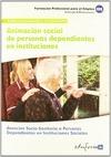 ANIMACIÓN SOCIAL DE PERSONAS DEPENDIENTES EN INSTITUCIONES.
