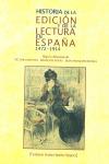 HISTORIA DE LA EDICIÓN Y DE LA LECTURA EN ESPAÑA, 1472-1914